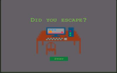 Did you escape?