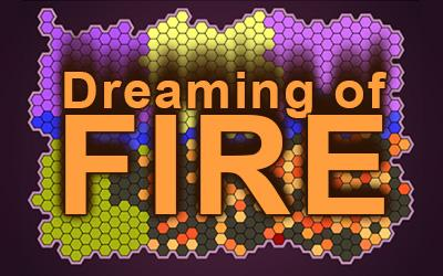 Dreaming of Fire