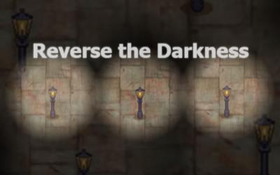 Reverse the Darkness