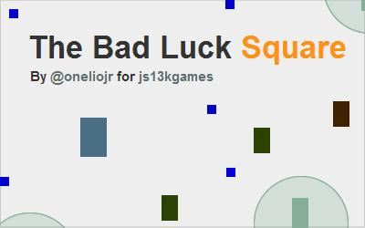The Bad Luck Square