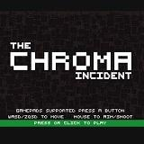 The Chroma Incident