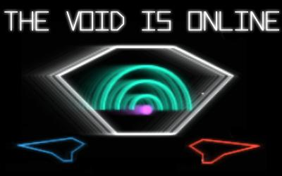 The Void is Online